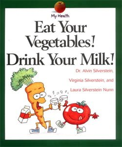 1166Eat Your Vegetables! Drink Your Milk!