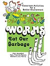 1274Worms Eat Our Garbage - Teacher's Guide